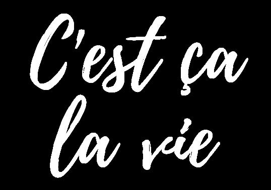 C'est ça la vie